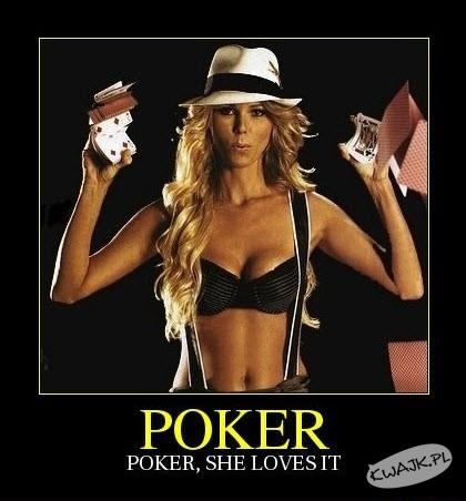 Poker, to jest to co ona uwielbia