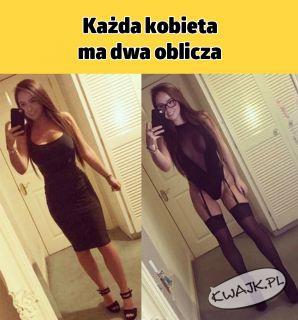 Każda kobieta ma dwa oblicza