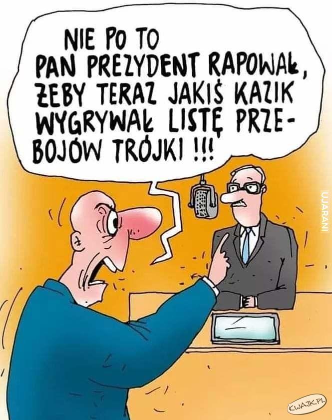Nie po to pan prezydent rapował, aby teraz jakiś Kazik...