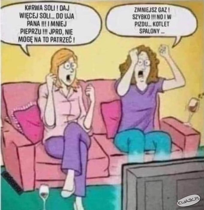 Gdyby kobiety oglądały programy kulinarne jak mężczyźni mecze...