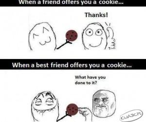 Kiedy najlepszy przyjaciel częstuje Cię ciasteczkiem