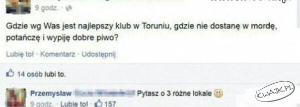 Najlepszy klub w Toruniu, gdzie nie dostanę w mordę?