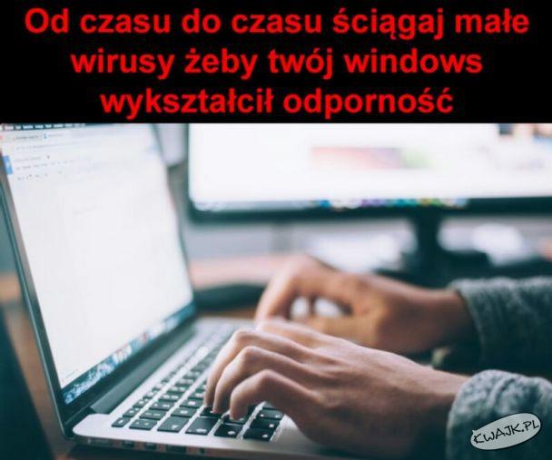 Ściągaj małe wirusy, by Twój Windows wykształcił odporność