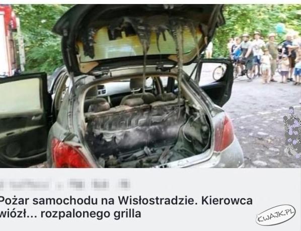 Kierowca wiózł... rozpalonego grilla ;)
