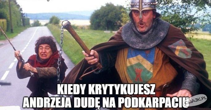 Kiedy krytykujesz Andrzeja Dudę na podkarpaciu...
