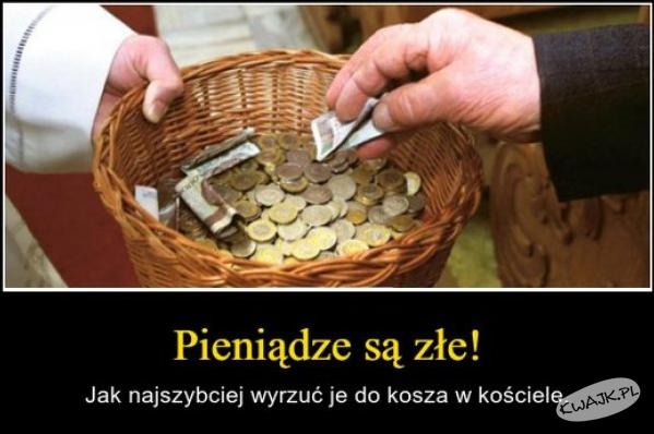 Pieniądze są złe!