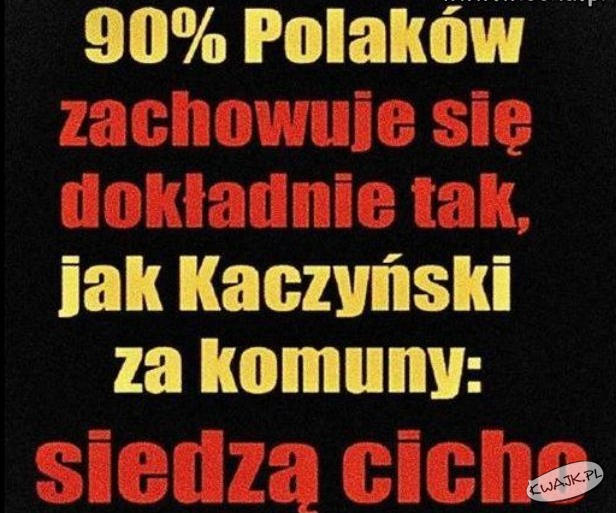 90% Polaków zachowuje się dokładnie tak, jak Kaczyński, bo...
