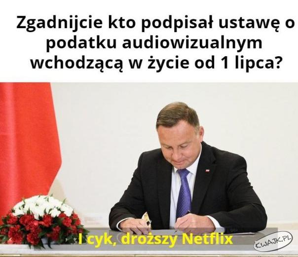 Zgadnijcie, kto podpisał ustawę o podatku audiowizualnym... ?