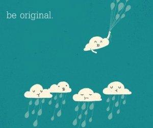 Bądź oryginalny!