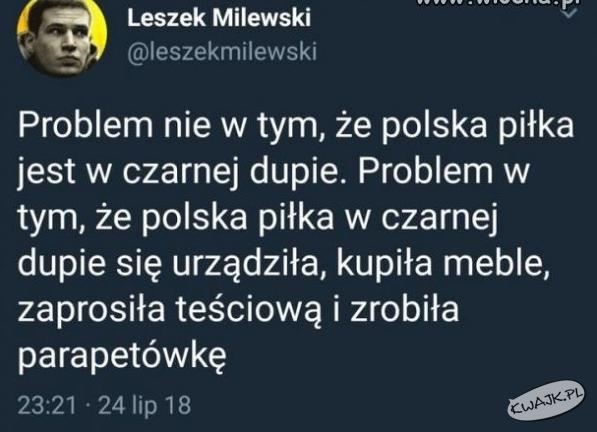Polska piłka jest w czarnej dupie