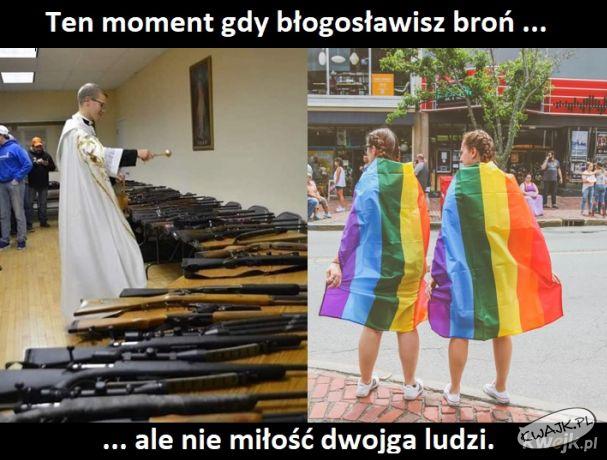 Ten moment, gdy błogosławisz broń, a nie...