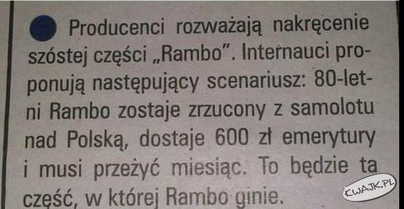 Jest najnowszy scenariusz filmu Rambo ;-]