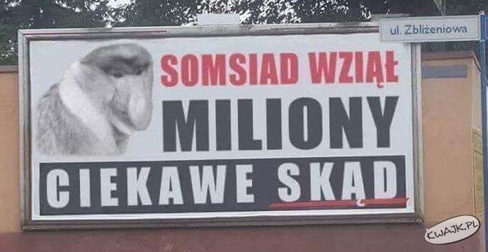Somsiad wziął miliony...
