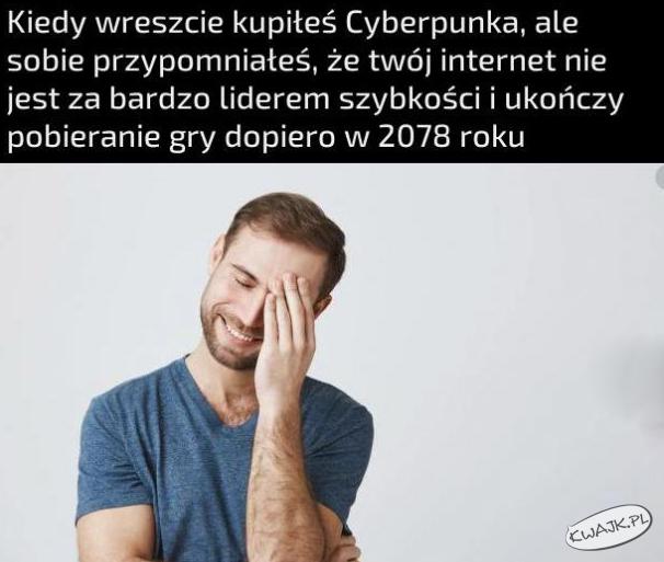 Kiedy wreszcie kupiłeś Cyberpunka, ale...