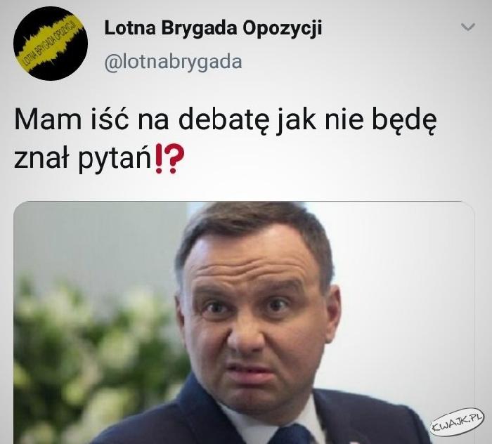 Mam iść na debatę jak nie będę znał pytań?!