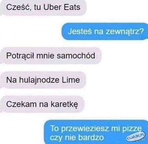 Przywieziesz mi pizzę, czy nie bardzo?