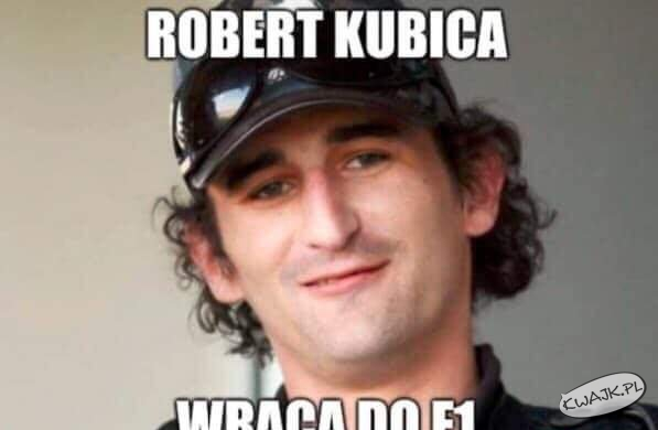 Robert Kubica wraca do F1 ;)