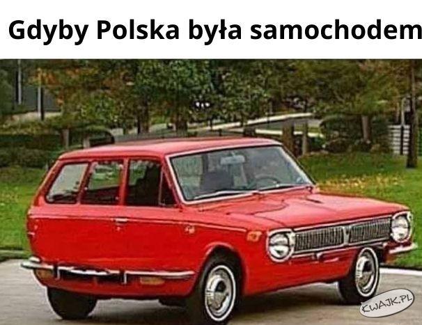 Gdyby Polska była samochodem...