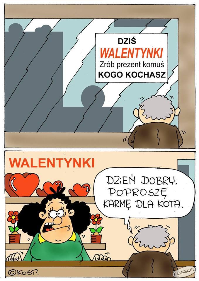 Dziś Walentynki...