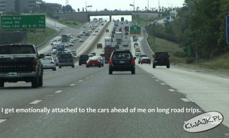 Przywiązuję się do aut jadących przede mną